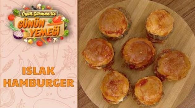 Öykü Gürman İle Günün Yemeği Islak Hamburger Tarifi 12.11.2020